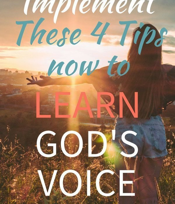 Implement These 4 Tips Now to Learn God's Voice