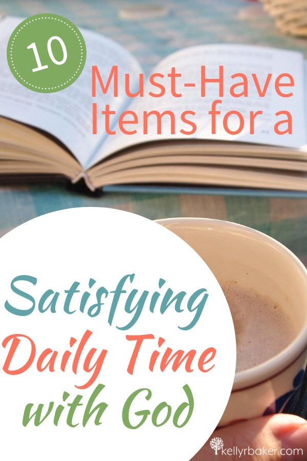 Seeking God daily is the foundation to thriving in Christ in every area. What makes it more satisfying are these 10 items for Daily Time with God. #ThrivingInChrist #DailyTime #godtime #quiettime #devotional #bible #God #spiritualgrowth