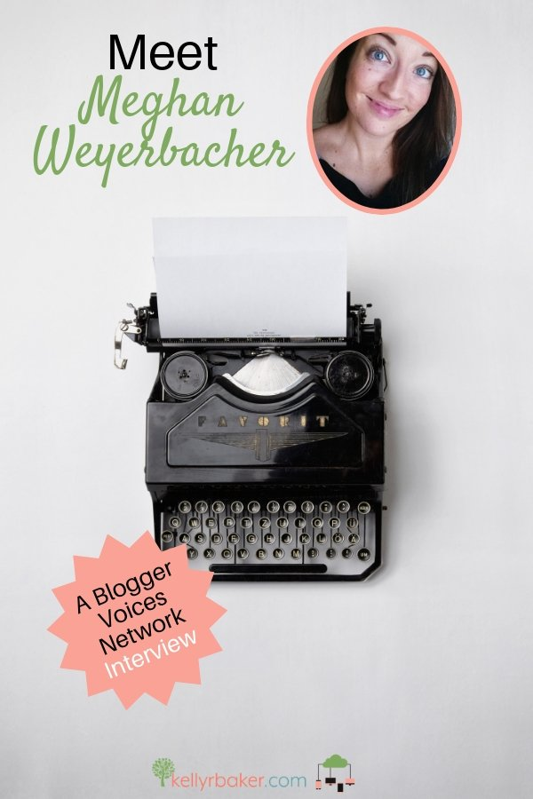 We're thrilled to be interviewing Blogger Voices Network Member Meghan Weyerbacher and learn more about her and her newly released romance novel! #BloggerVoicesNetwork #ThrivingInChrist #thebloggingwriter #interview #blogger #wisdom #spiritualgrowth #Christian #blog #novel #romance #writer