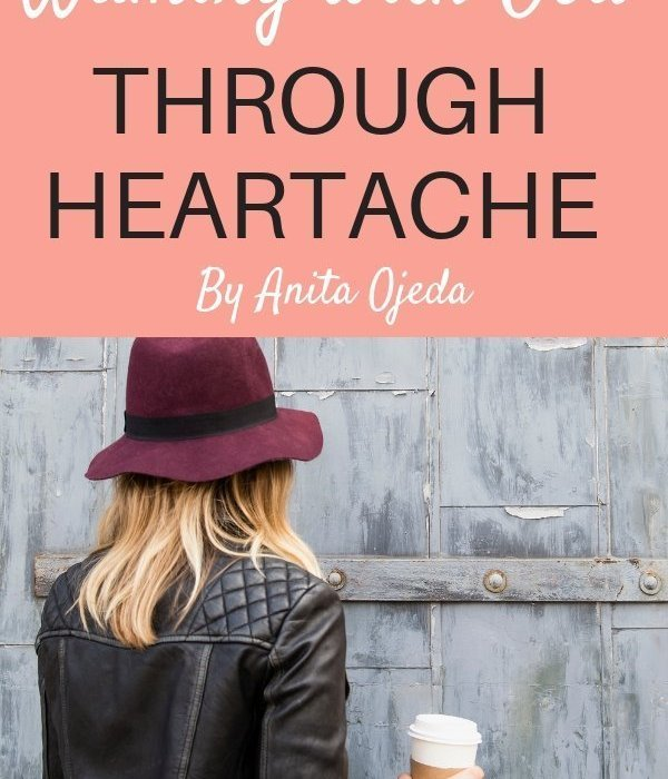 Walking with God Through Heartache