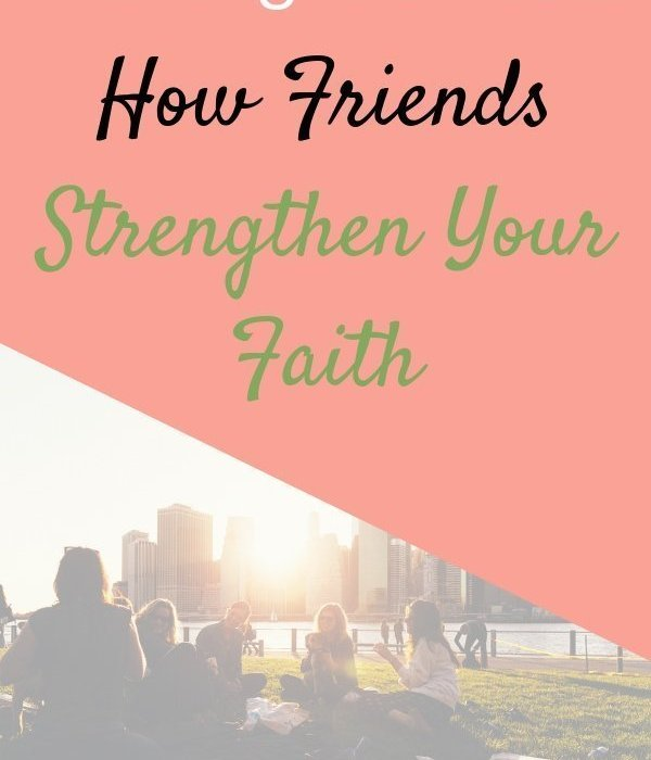 Walking with God: How Friends Strengthen Your Faith