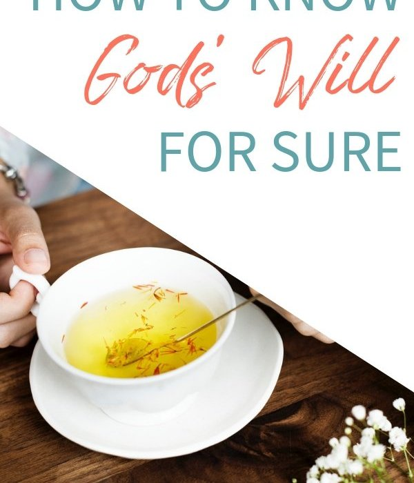 How to Know God's Will for Sure