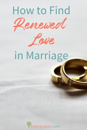 How to Find Renewed Love in Marriage.