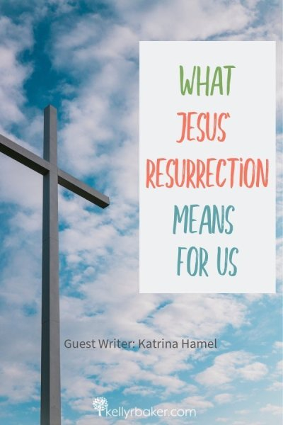Learn what Jesus' resurrection means for believers in this guest post by Katrina Hamel and read an excerpt from her new novel, Dividing Sword. #ThrivingInChrist #resurrection #Easter #Jesus #biblicaltruths #Bible