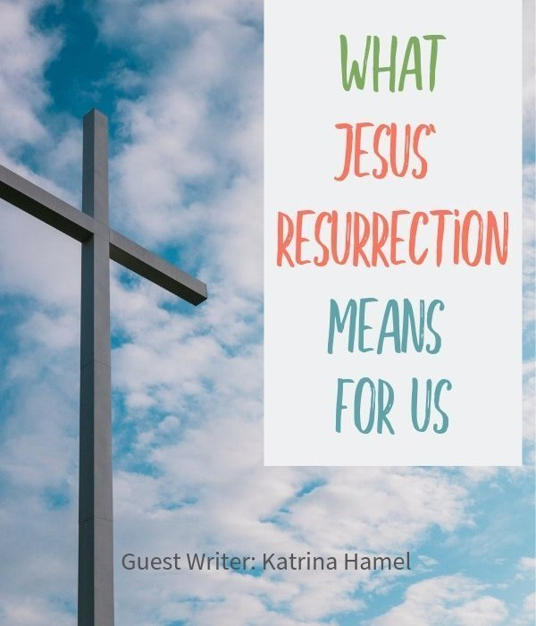 What Jesus' Resurrection Means for Us