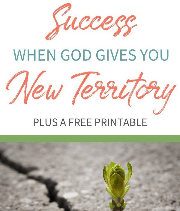 The Secret of Success When God Gives You New Territory