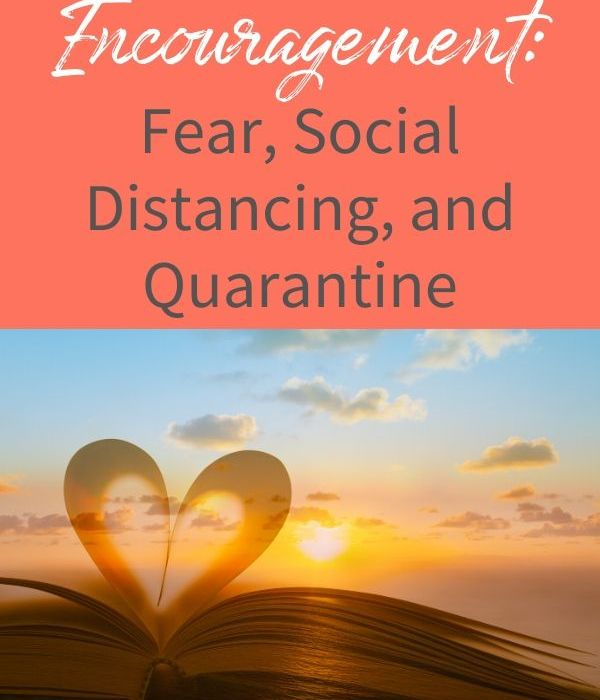 Biblical Encouragement: Fear, Social Distancing, and Quarantine