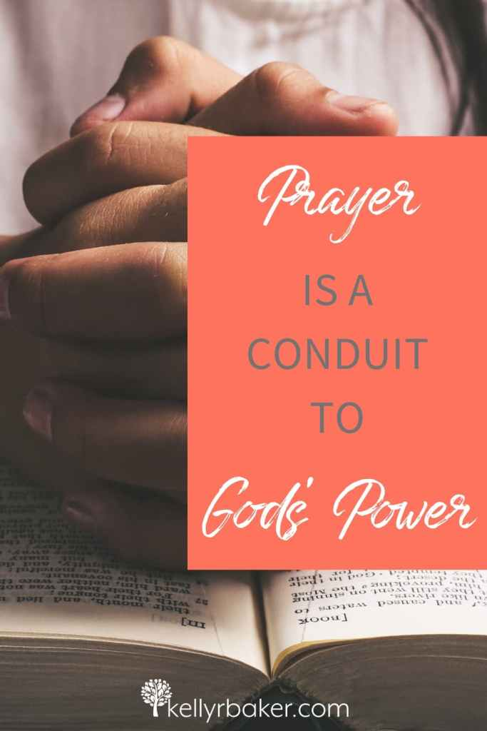 Pin this post with the title Prayer Is a Conduit to God's Power.