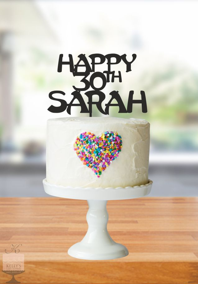 Happy 30th Sarah  Kellys Cake Toppers