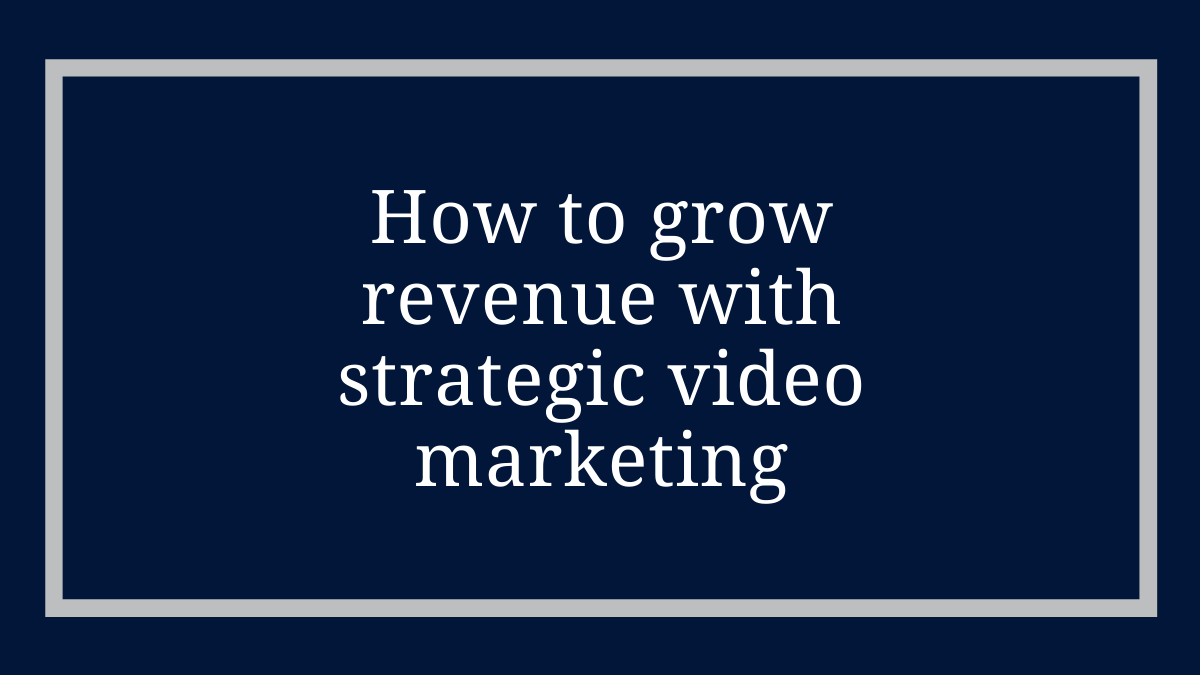 strategic video marketing