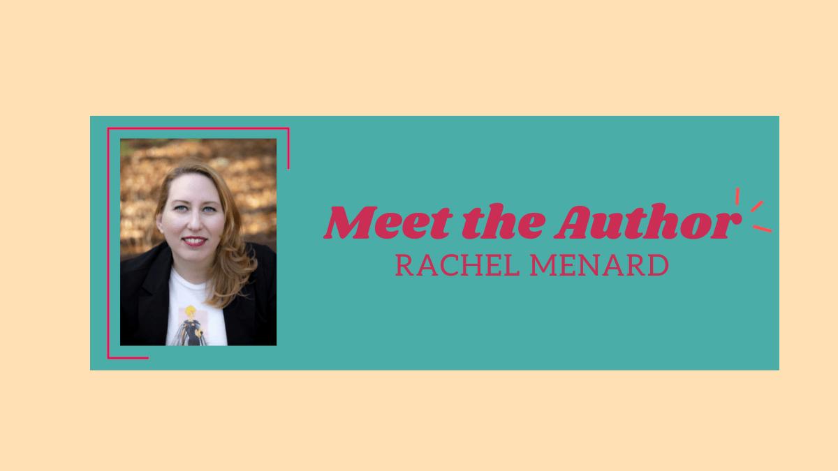 Meet Rachel Menard
