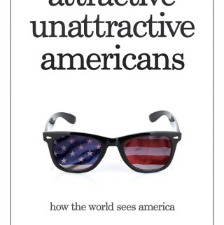 Book Review – Attractive Unattractive Americans: How the World Sees America by René Zografos