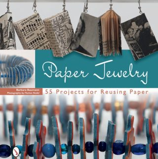 Book Review – Paper Jewelry: 55 Projects for Reusing Paper by Barbara Baumann