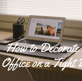 How to Decorate Your Office on a Tight Budget