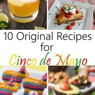 10 Original Recipes For Cinco de Mayo