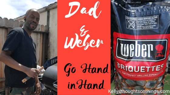 Dad and & Weber go hand in hand