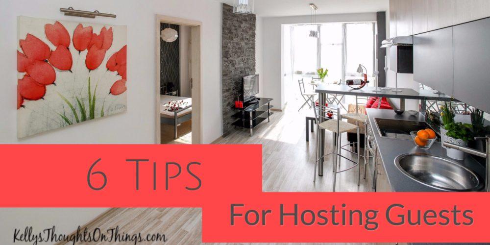 6 Tips For Hosting Guests