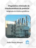 Diagnóstico Otimizado de Transformadores de Potência Integração de Técnicas Preditivas