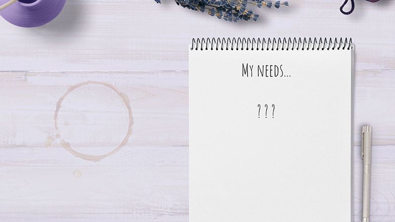 """Notepad asking """"what is my needs"""""""
