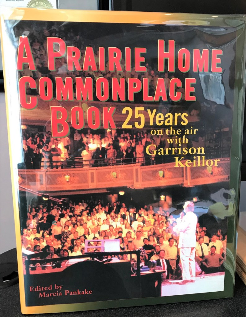 """A Prairie Home Commonplace Book: 25 Years on the Air with Garrison Keillor"". Signed by Garrison Keillor."