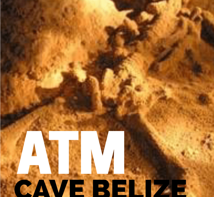ATM Cave Belize & The Crystal Maiden