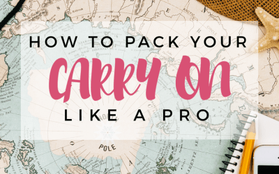 How To Pack Your Carry On Like A Pro