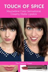 Touch of Spice - Maybelline Color Sensational Creamy Matte drugstore lipstick review   The Cheerful Times