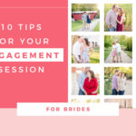 10 Tips for Choosing What to Wear to your Engagement Session