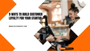 Read more about the article 9 Ways to Build Customer Loyalty for Your Startup