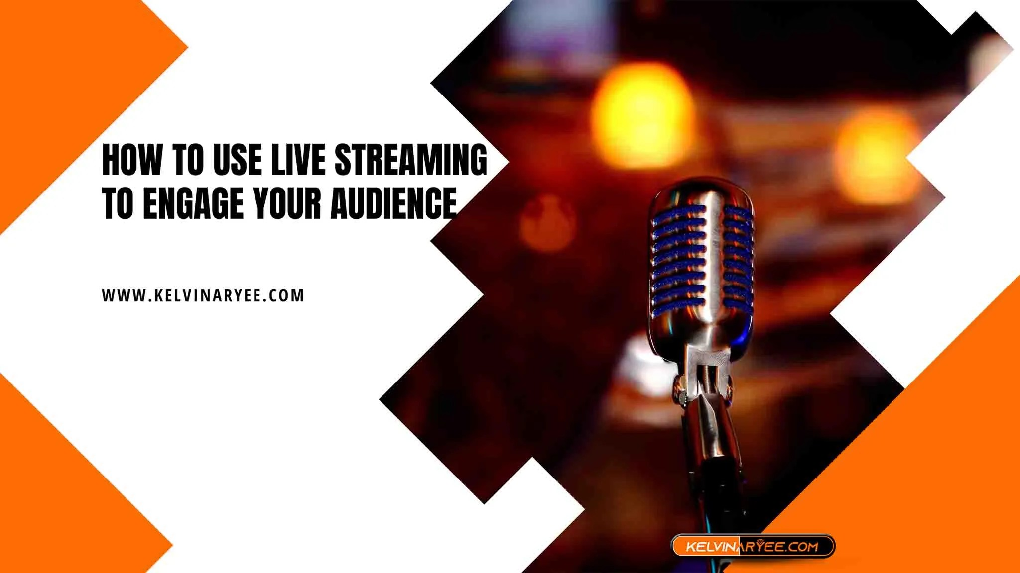 You are currently viewing How to Use Live Streaming to Engage Your Audience