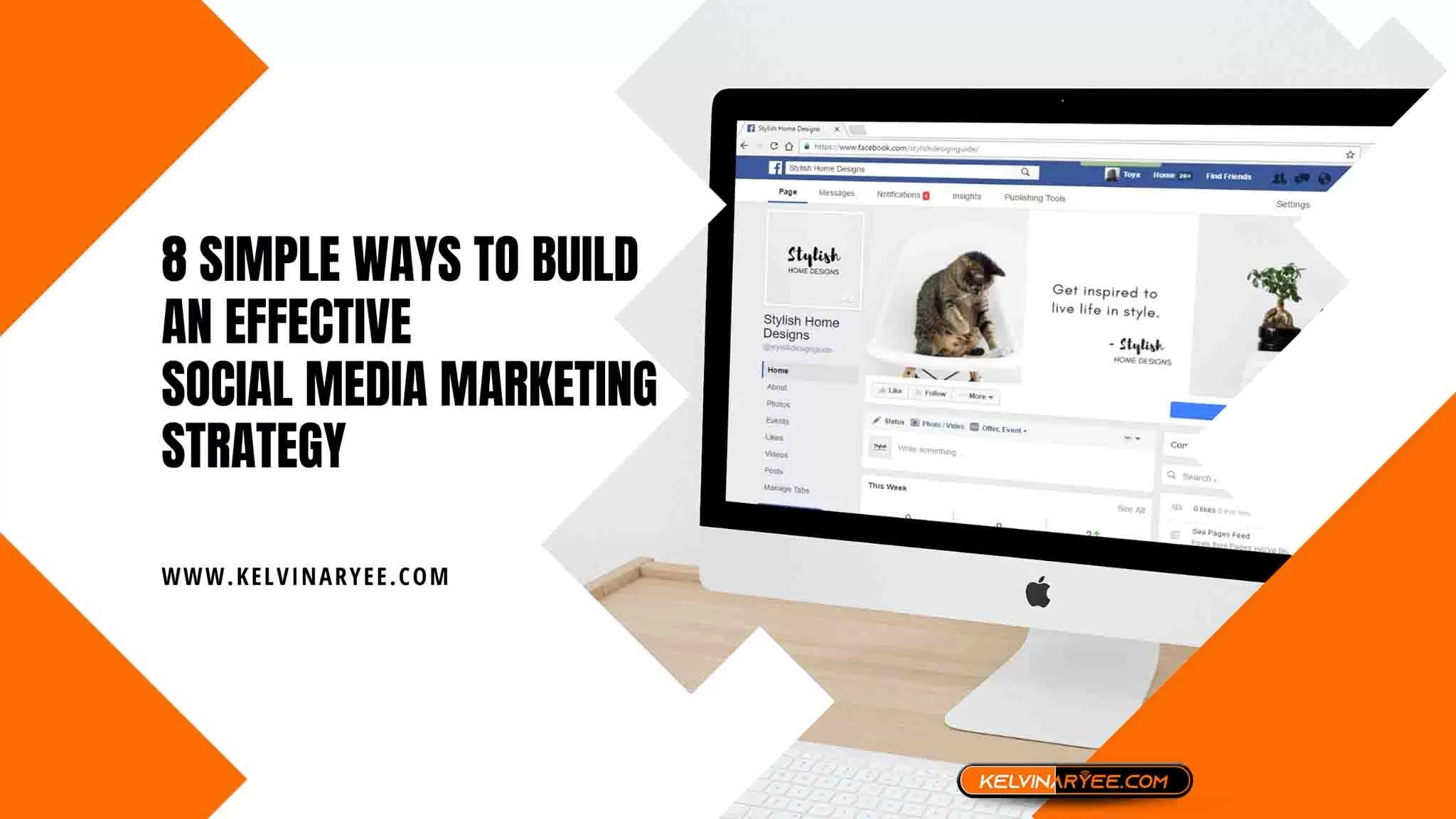 You are currently viewing 8 Simple Ways To Build An Effective Social Media Marketing Strategy