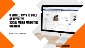 Read more about the article 8 Simple Ways To Build An Effective Social Media Marketing Strategy