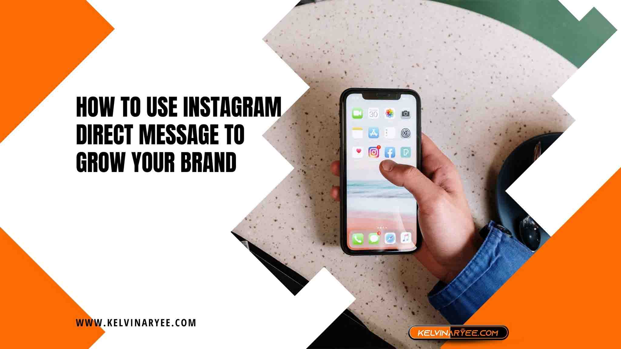 You are currently viewing How To Use Instagram Direct Message To Grow Your Brand