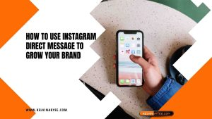 Read more about the article How To Use Instagram Direct Message To Grow Your Brand