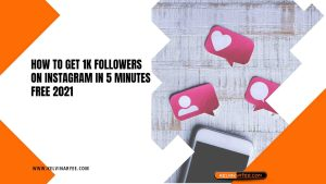How To Get 1k Followers on Instagram in 5 Minutes Free 2021