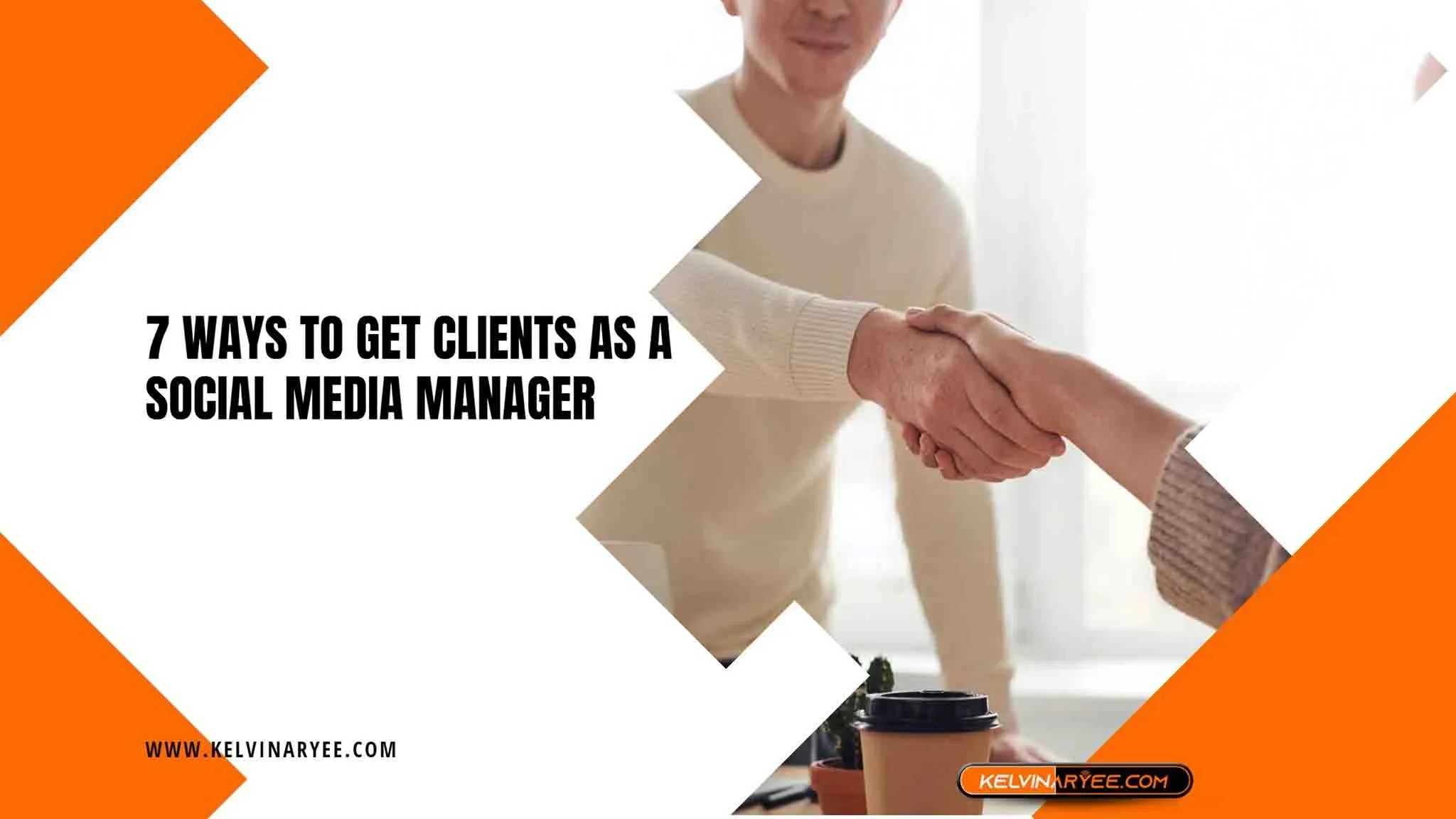 Read more about the article 7 Ways to Get Clients as A Social Media Manager