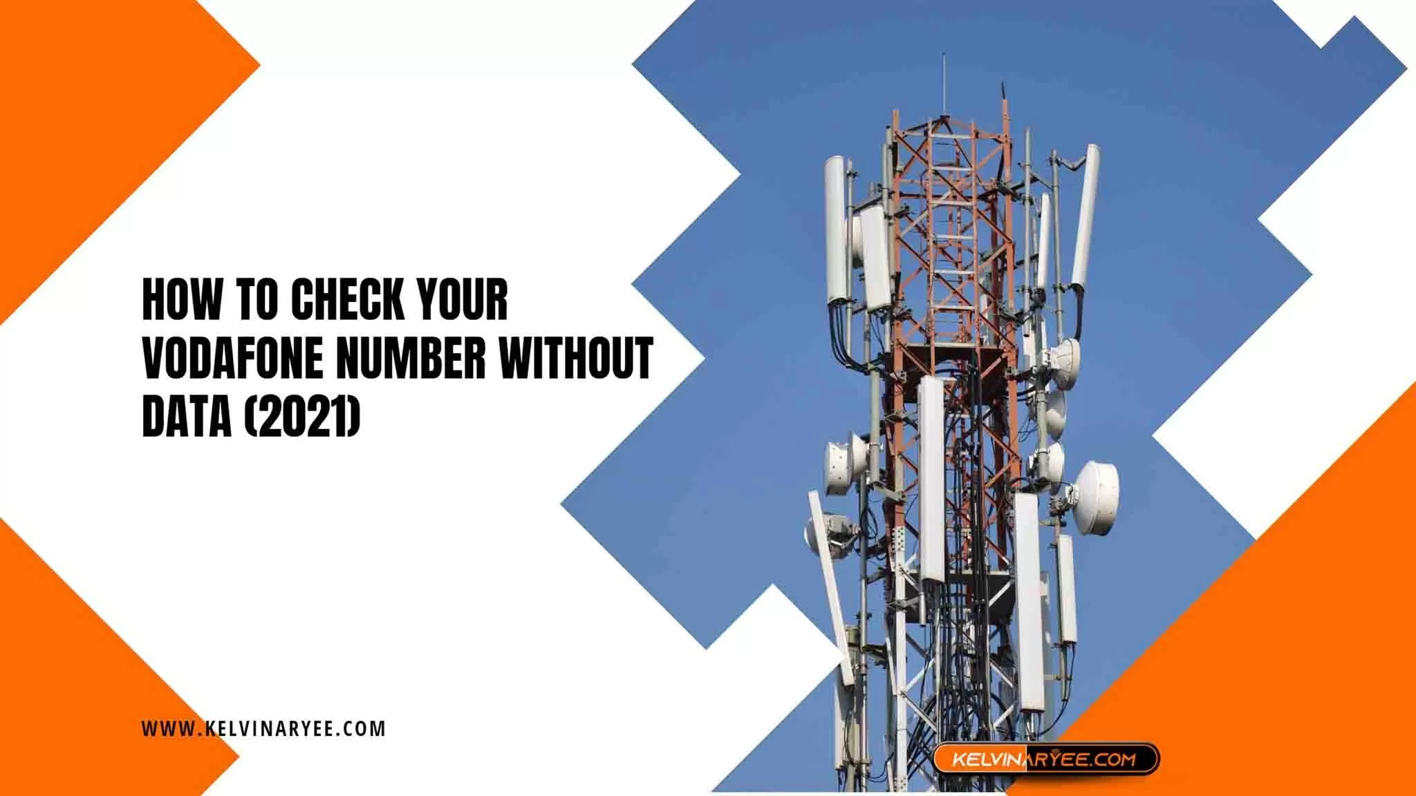 Read more about the article How To Check Your Vodafone Number Without Data (2021)