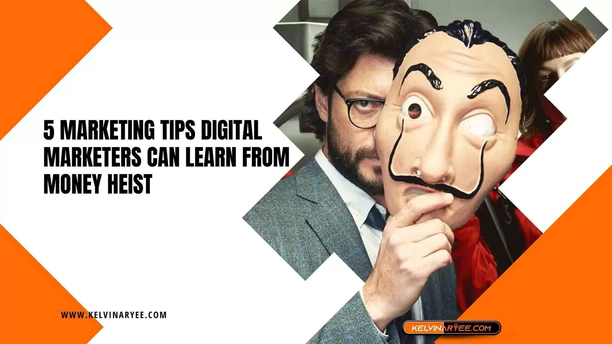 5 Marketing Tips Digital Marketers Can Learn from Money Heist
