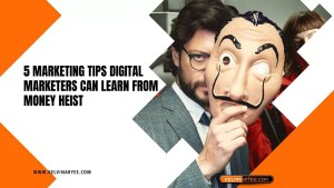 Read more about the article 5 Marketing Tips Digital Marketers Can Learn from Money Heist (Casa de Papel)