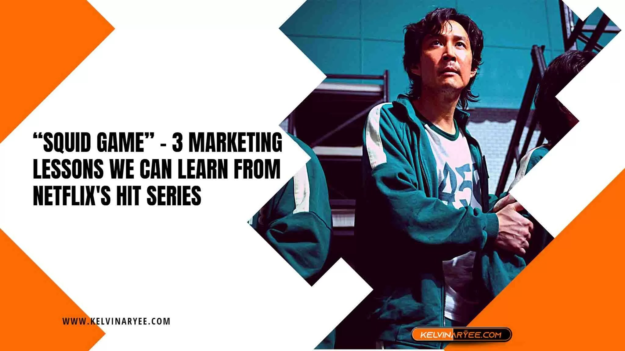"""""""Squid Game"""" - 3 Marketing Lessons We Can Learn from Netflix's Hit Series"""