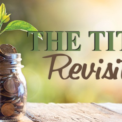 Rethinking All We Have Been Taught About Tithe