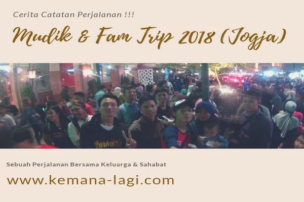 Mudik & Fam Trip 2018