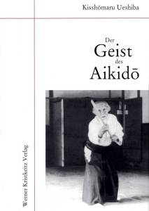 Der Geist des Aikido von Kisshomaru Ueshiba