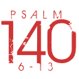 Psalm140-6-13