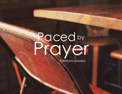 Paced by Prayer