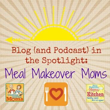 Meal Makeover Moms Spotlight