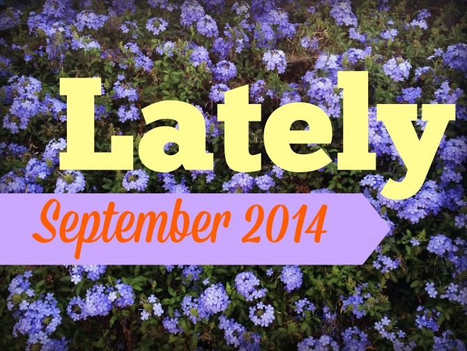 Lately  September 2014
