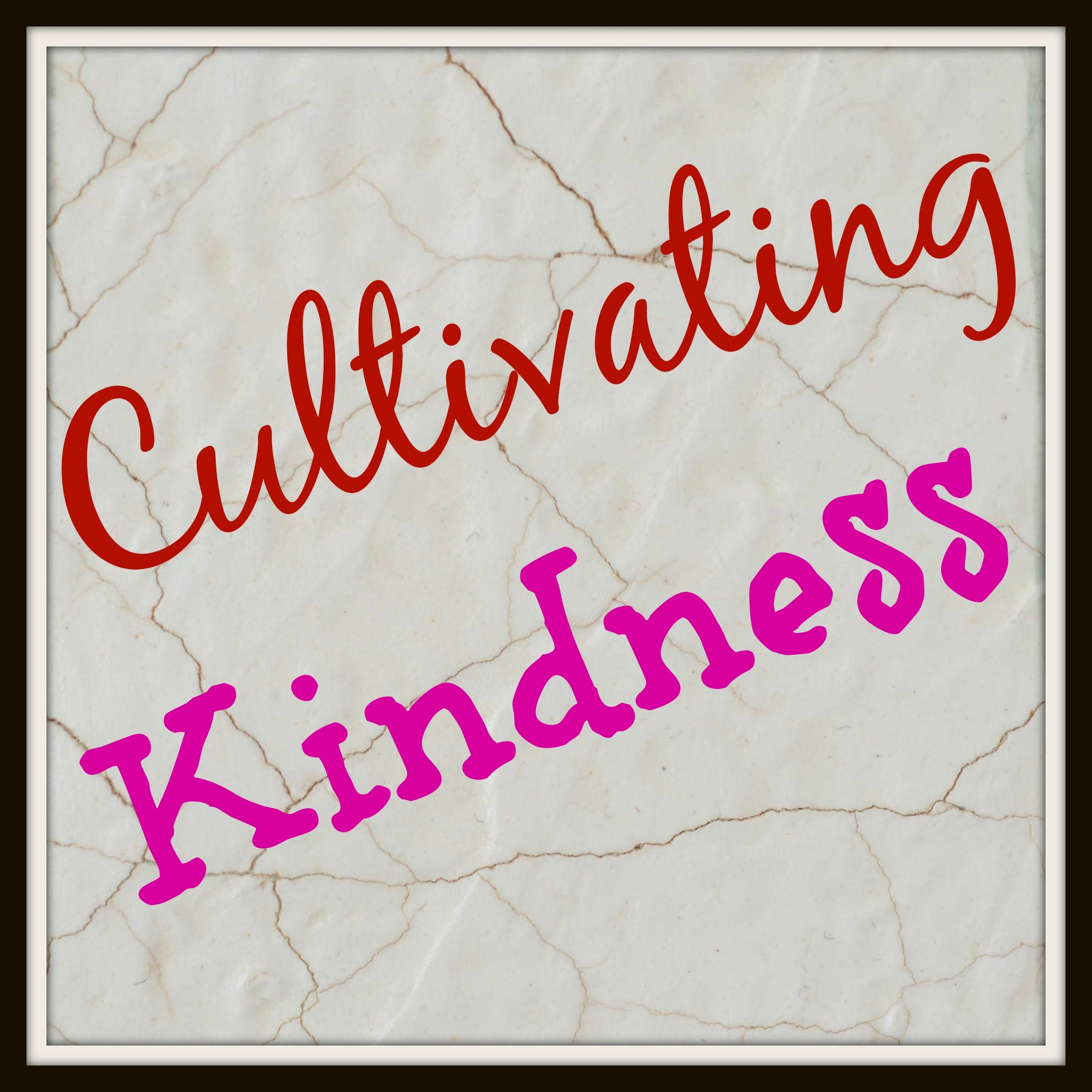 Cultivating Character // Kindness