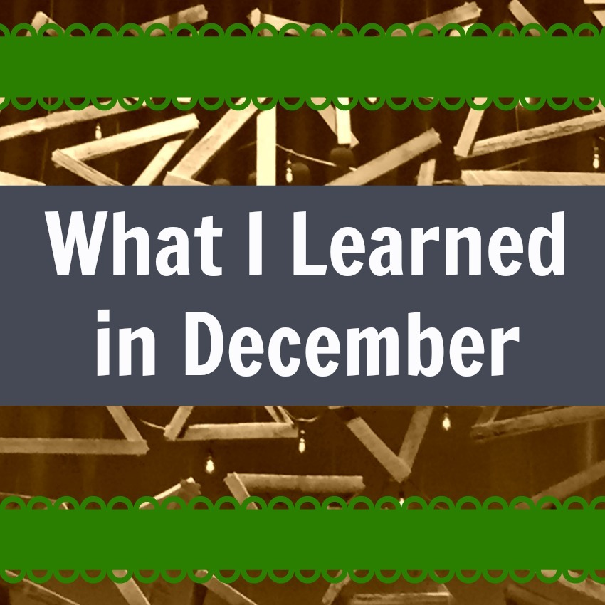 What I Learned in December
