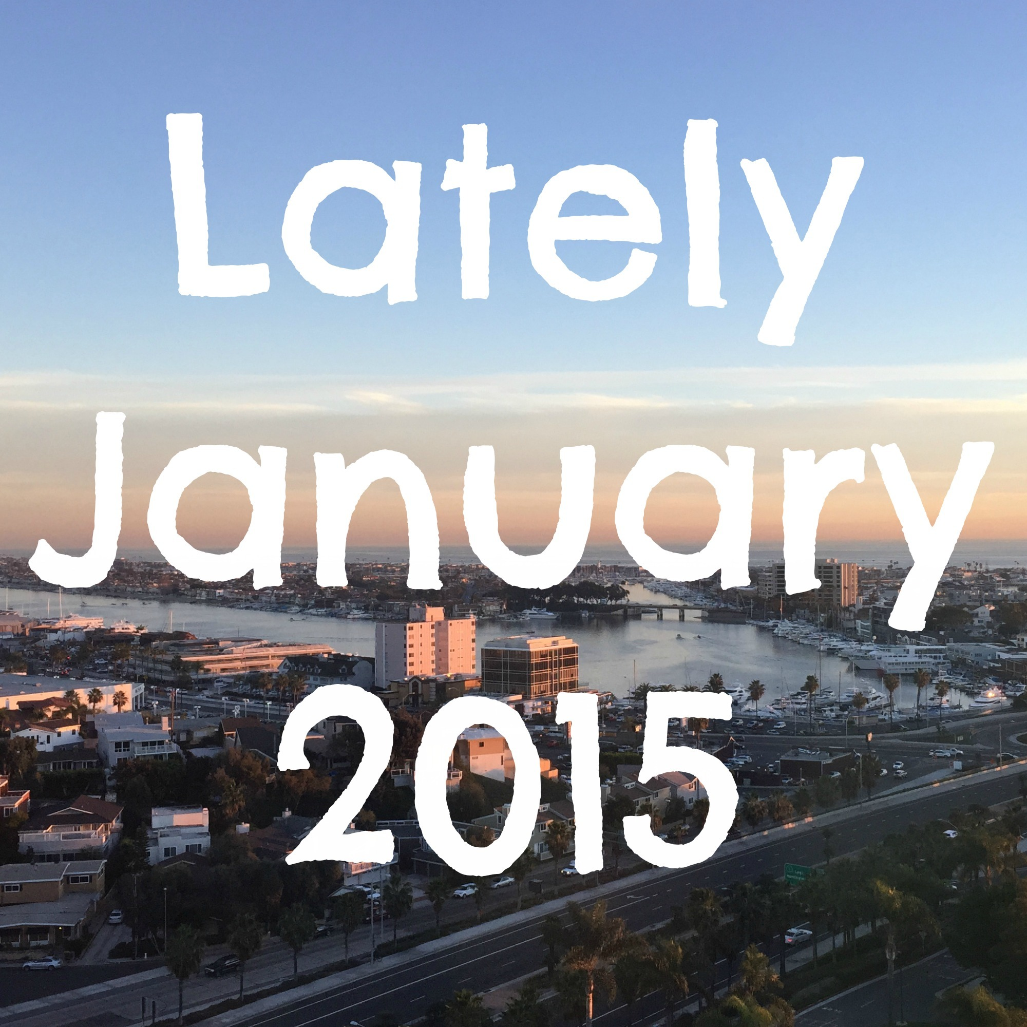 Lately // January 2015